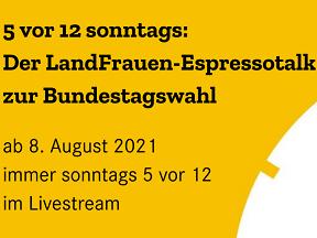 LandFrauen Espressotalk zur Bundestagswahl